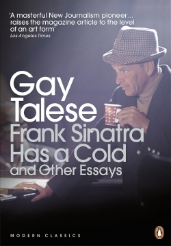 """FRANK SINATRA HAS A COLD"" BY GAY TALESE"