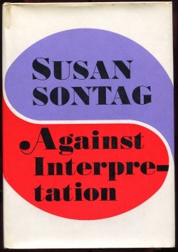 """AGAINST INTERPRETATION"" BY SUSAN SONTAG"