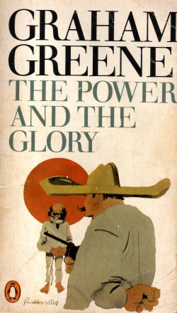 """THE POWER AND THE GLORY"" BY GRAHAM GREENE"